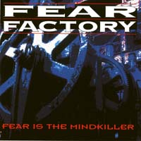 [Fear Factory Fear Is the Mindkiller Album Cover]
