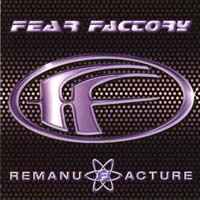 [Fear Factory Remanufacture (Cloning Technology) Album Cover]