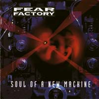 [Fear Factory Soul of a New Machine Album Cover]