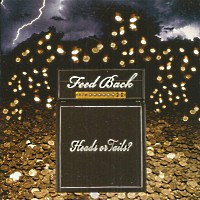 [Feed Back Heads Or Tails Album Cover]