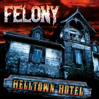 [Felony Helltown Hotel Album Cover]