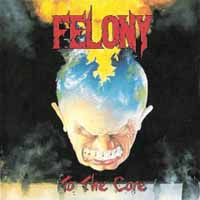 [Felony To the Core Album Cover]