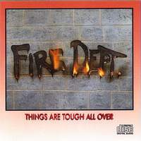 [Fire Dept. Things Are Tough All Over Album Cover]