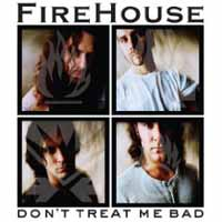 [Firehouse Don't Treat Me Bad Album Cover]