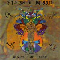 [Flesh and Blood Blues for Daze Album Cover]