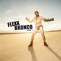 [Flexx Bronco Volume 3 Album Cover]