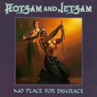 [Flotsam and Jetsam No Place for Disgrace Album Cover]