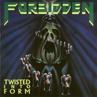 [Forbidden Twisted Into Form Album Cover]