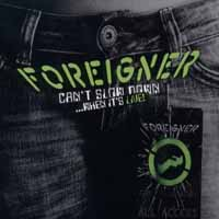 [Foreigner Can't Slow Down ...When It's Live! Album Cover]