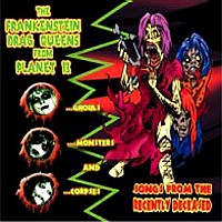 [The Frankenstein Drag Queens From Planet 13 Songs from the Recently Deceased Album Cover]