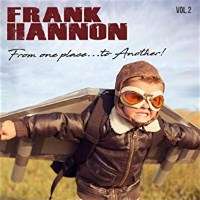 Frank Hannon From One Place...To Another! Vol. 2 Album Cover