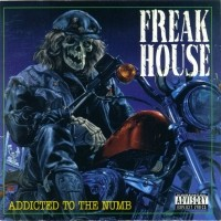 [Freak House Addicted To The Numb Album Cover]