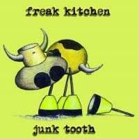 [Freak Kitchen Junk Tooth Album Cover]