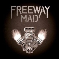 [Freeway Mad Freeway Mad Album Cover]