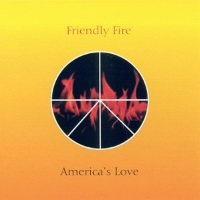 [Friendly Fire America's Love Album Cover]