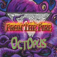 [From the Fire OctOpus Album Cover]