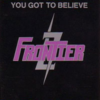 [Frontier You Got To Believe Album Cover]