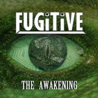 Fugitive The Awakening Album Cover