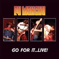 [Fu Manchu Go for It...Live! Album Cover]