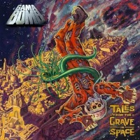[Gama Bomb Tales from the Grave in Space Album Cover]