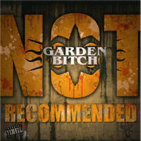 Garden Bitch Not Recommended Album Cover