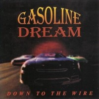[Gasoline Dream Down to the Wire Album Cover]