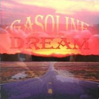 Gasoline Dream Gasoline Dream Album Cover