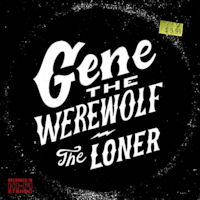 [Gene The Werewolf The Loner Album Cover]