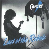 [Geneva Last of the Rebels Album Cover]