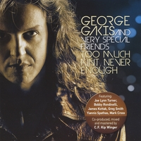 George Gakis And Very Special Friends Too Much Ain't Never Enough Album Cover