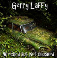 [Gerry Laffy Wrecked But Not Crushed Album Cover]