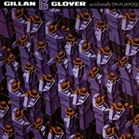 [Gillan and Glover Accidentally on Purpose Album Cover]