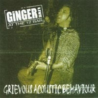 [Ginger Grievous Acoustic Behaviour Album Cover]