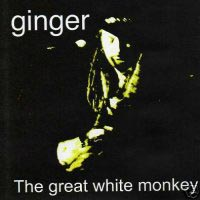 [Ginger The Great White Monkey Album Cover]