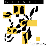 [Giraffe The Power Of Suggestion Album Cover]