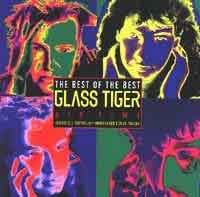 [Glass Tiger The Best of the Best Album Cover]