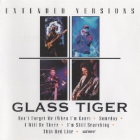 [Glass Tiger Extended Versions Album Cover]