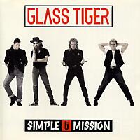 [Glass Tiger Simple Mission Album Cover]