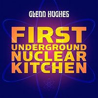 [Glenn Hughes First Underground Nuclear Kitchen Album Cover]
