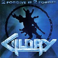 [Glory 2 Forgive Is 2 Forget Album Cover]
