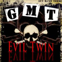 [G.M.T. Evil Twin Album Cover]