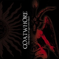 [Goatwhore The Eclipse of Ages into Black Album Cover]