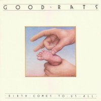 Good Rats Birth Comes To Us All Album Cover