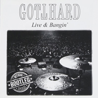 [Gotthard Live and Bangin' Album Cover]