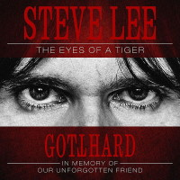 [Gotthard Steve Lee - The Eyes of a Tiger: In Memory Of Our Unforgotten Friend Album Cover]