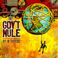 [Gov't Mule By A Thread Album Cover]