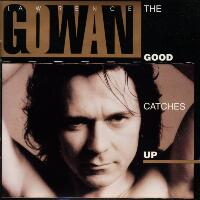 [Gowan The Good Catches Up Album Cover]