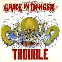 [Grace In Danger Trouble Album Cover]