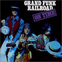 [Grand Funk Railroad On Time Album Cover]