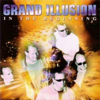 [Grand Illusion In the Beginning Album Cover]